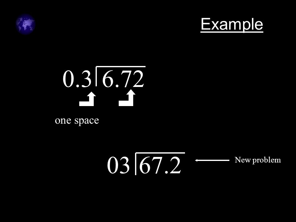 Example 0.3 6.72 one space 03 67.2 New problem