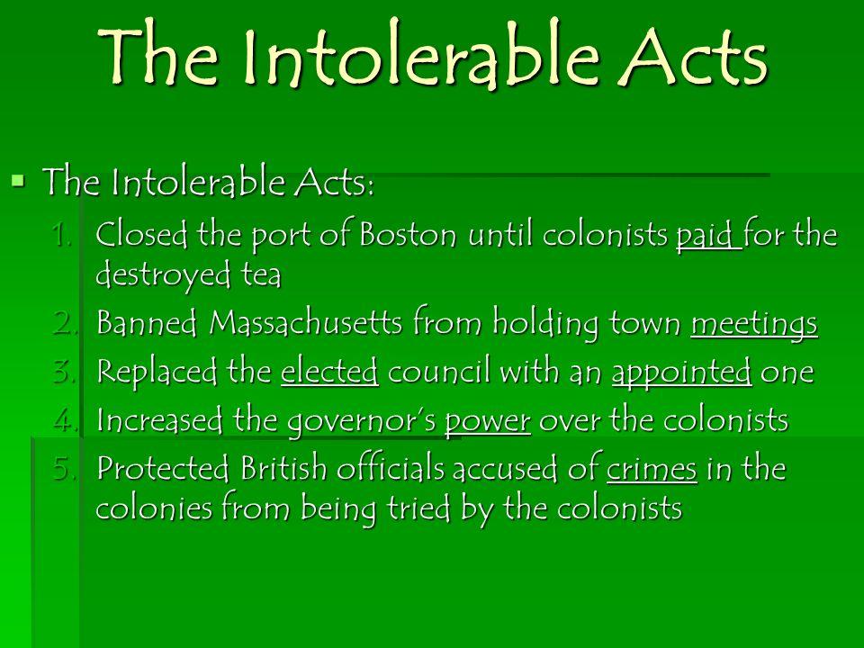 The Intolerable Acts The Intolerable Acts: