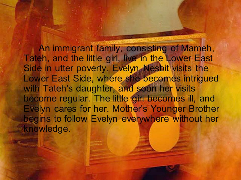 An immigrant family, consisting of Mameh, Tateh, and the little girl, live in the Lower East Side in utter poverty.