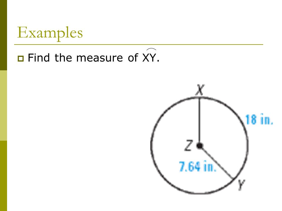 Examples Find the measure of XY.