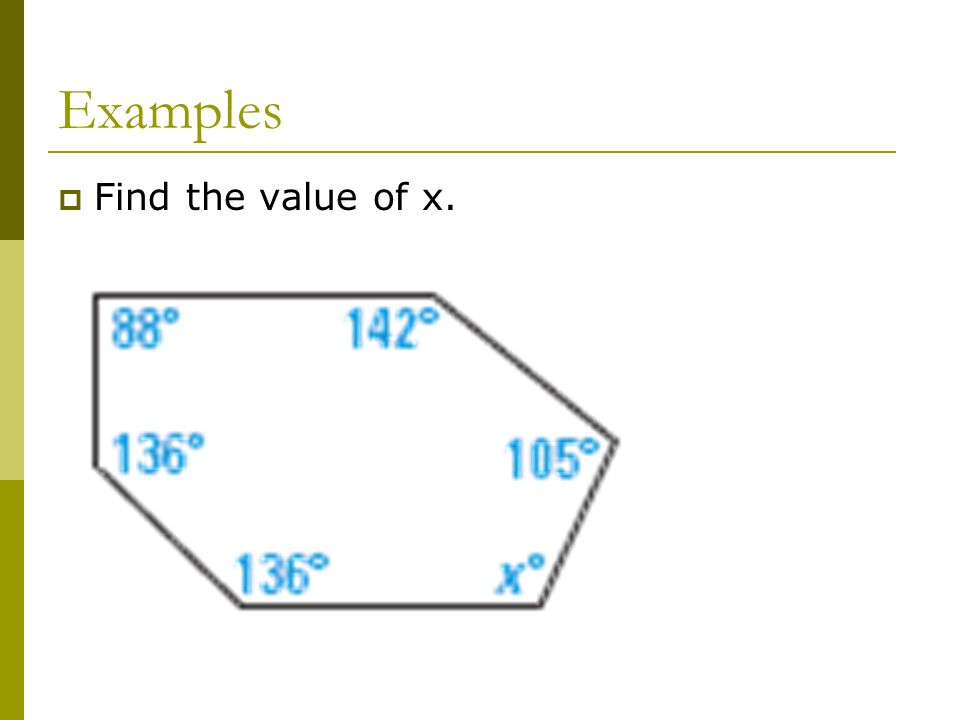 Examples Find the value of x.