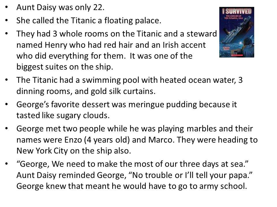 Aunt Daisy was only 22. She called the Titanic a floating palace.
