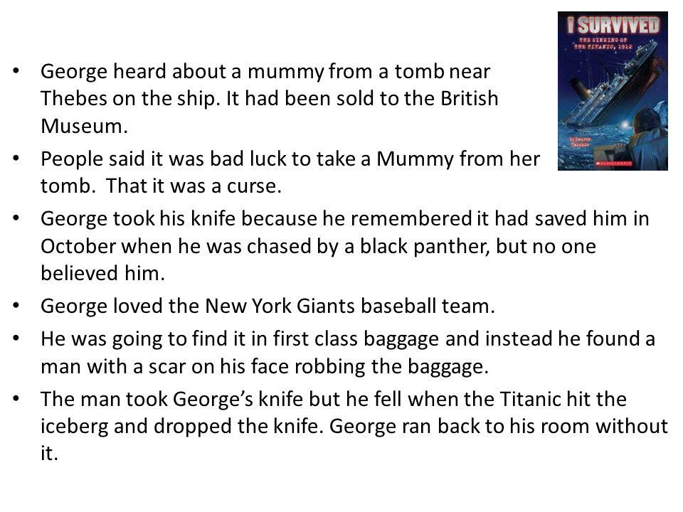 George heard about a mummy from a tomb near Thebes on the ship
