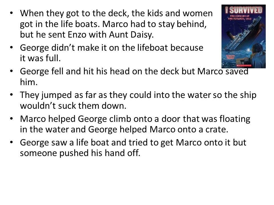 When they got to the deck, the kids and women got in the life boats