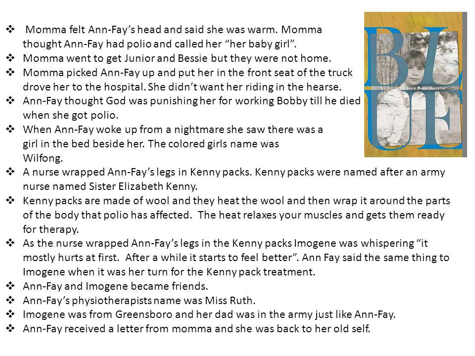 Momma felt Ann-Fay's head and said she was warm