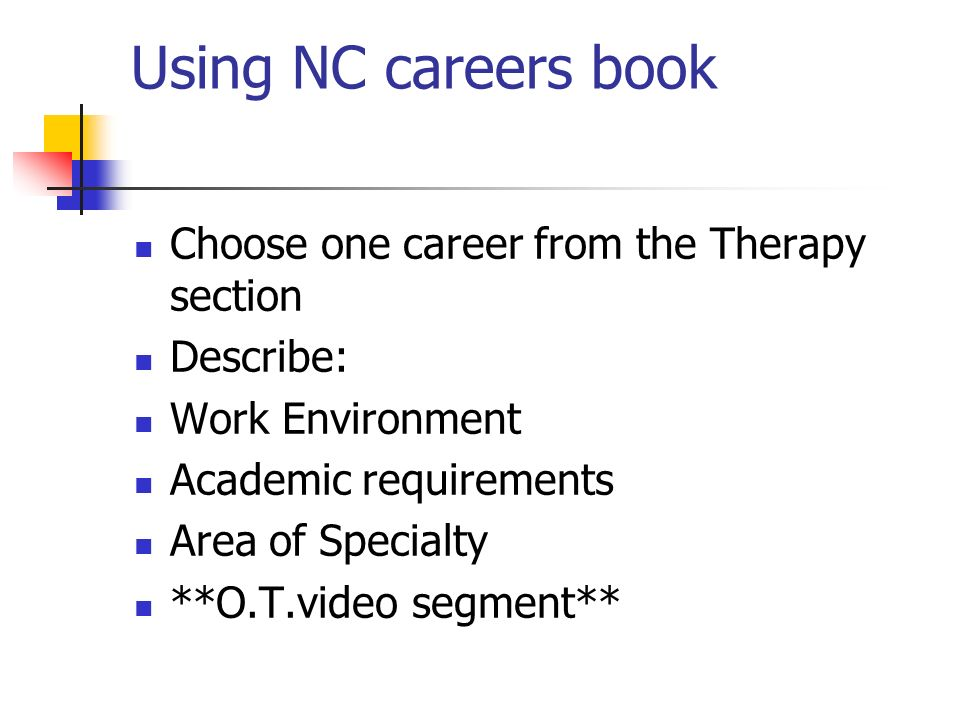 Using NC careers book Choose one career from the Therapy section