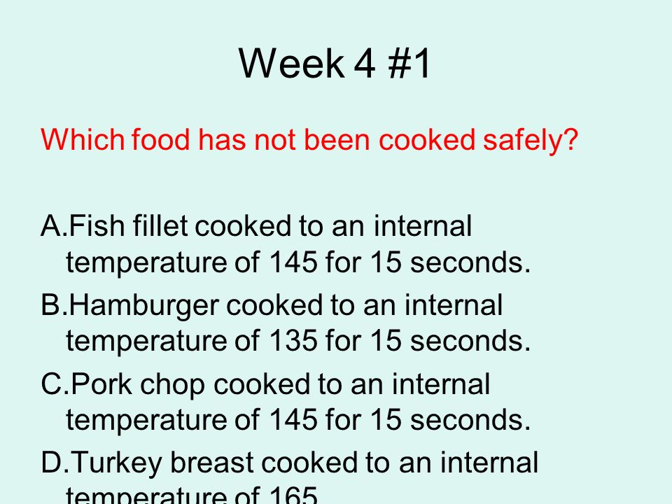 Week 4 #1 Which food has not been cooked safely