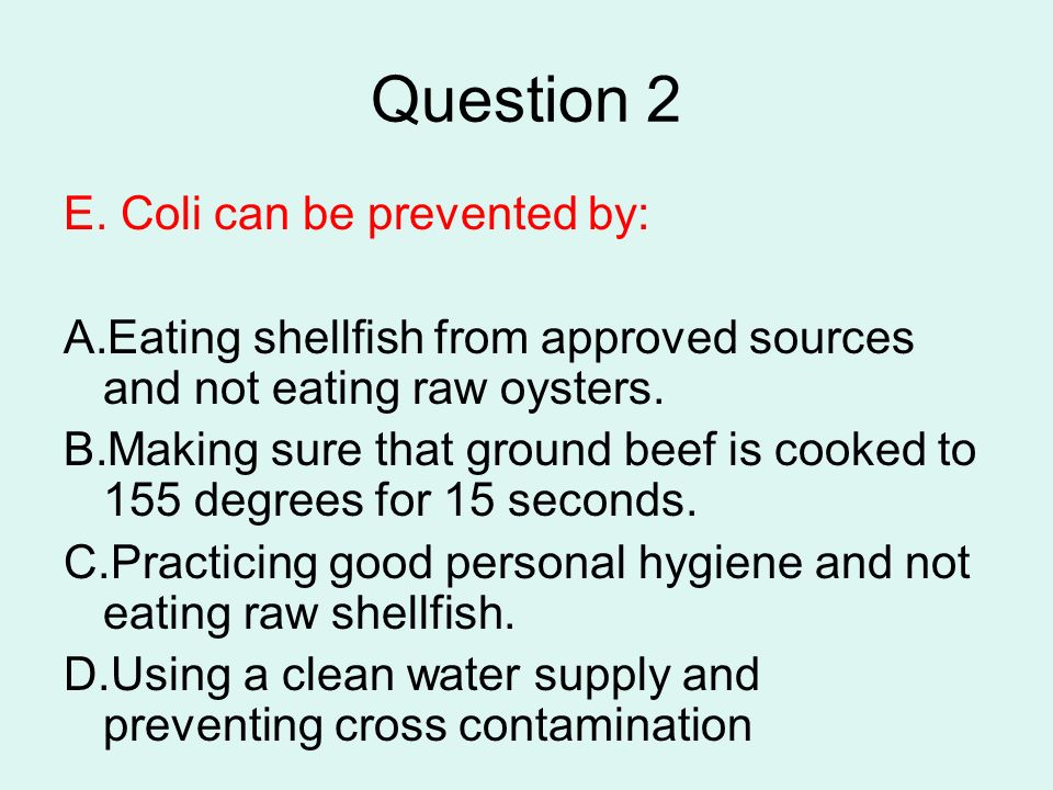 Question 2 E. Coli can be prevented by: