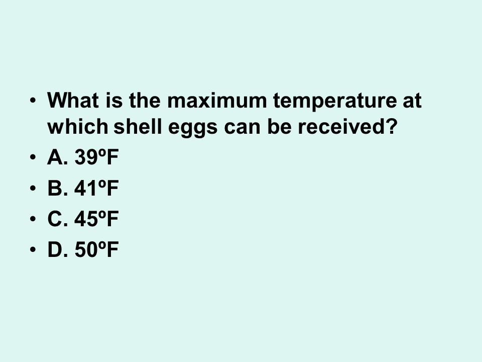 What is the maximum temperature at which shell eggs can be received