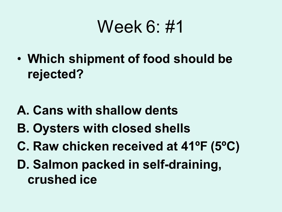 Week 6: #1 Which shipment of food should be rejected