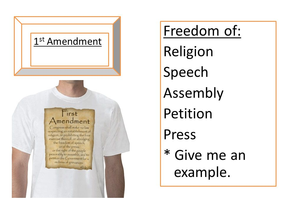 Freedom of: Religion Speech Assembly Petition Press * Give me an example.