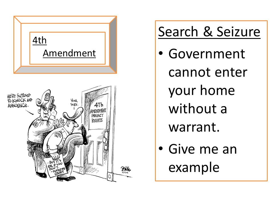 Government cannot enter your home without a warrant.