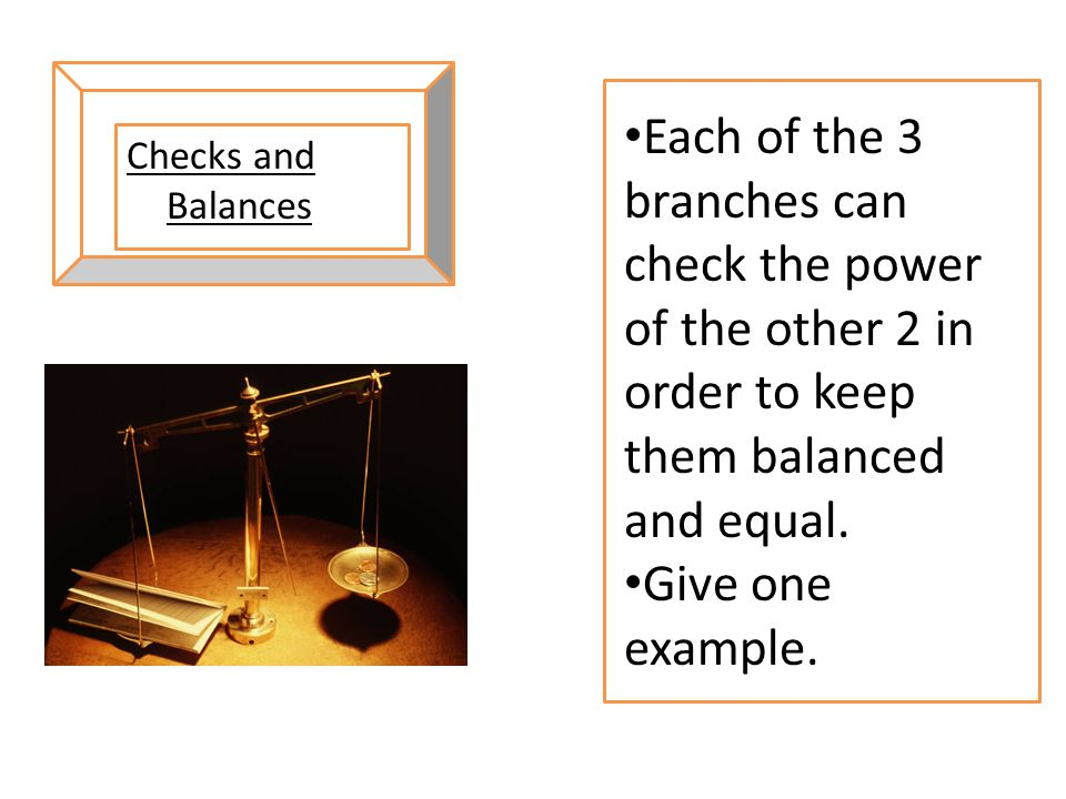 Each of the 3 branches can check the power of the other 2 in order to keep them balanced and equal.