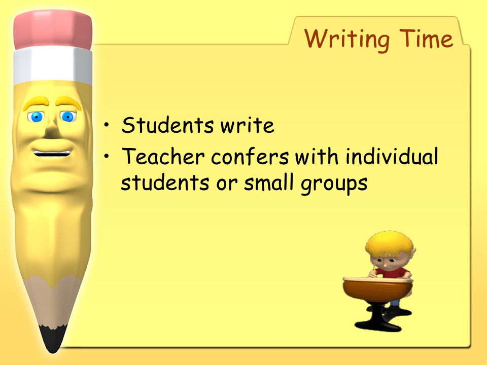 Writing Time Students write