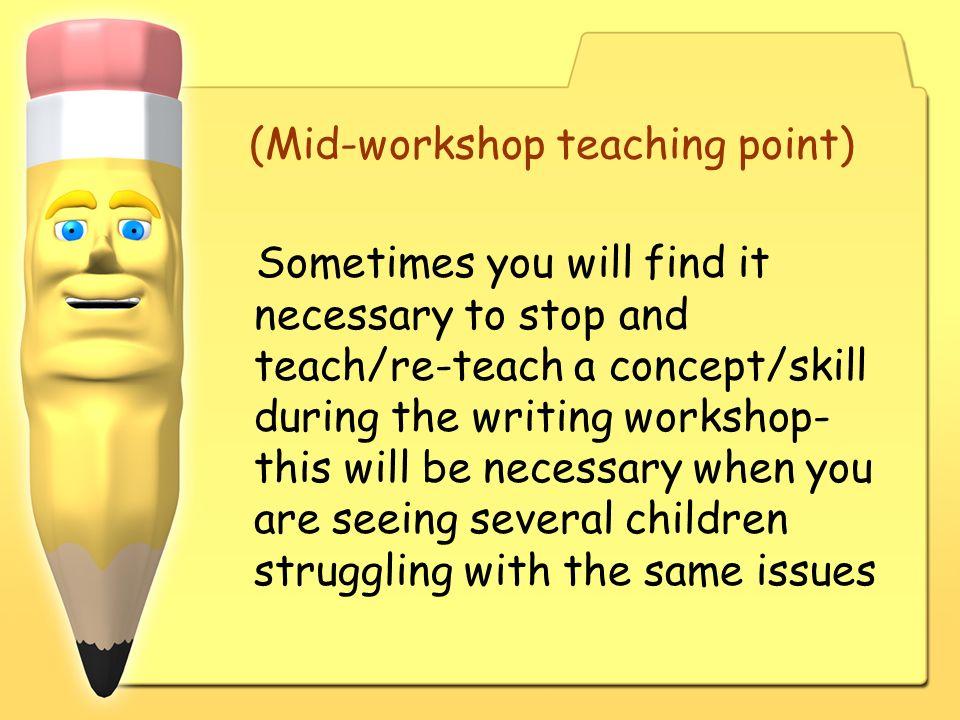 (Mid-workshop teaching point)