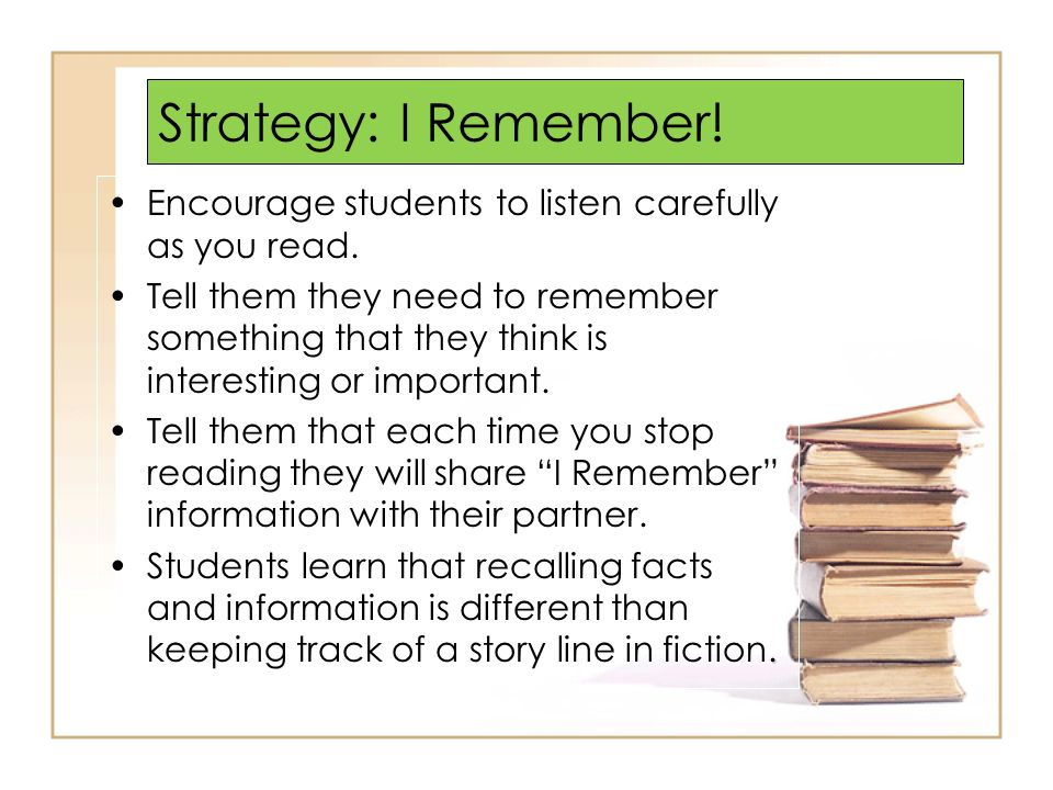 Strategy: I Remember! Encourage students to listen carefully as you read.