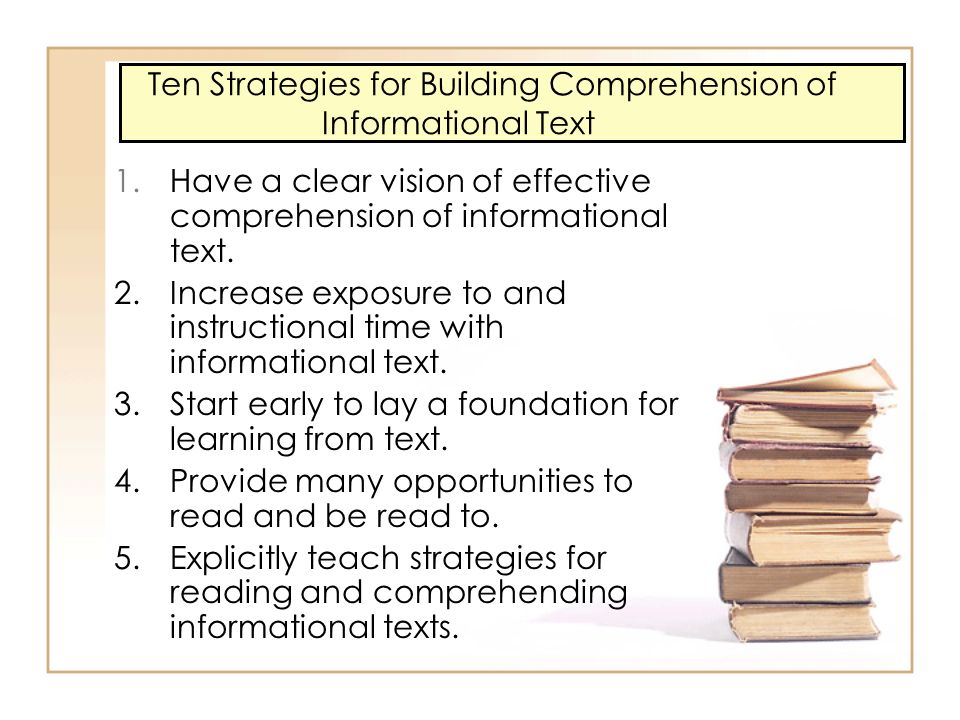 Ten Strategies for Building Comprehension of Informational Text