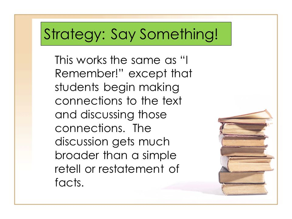 Strategy: Say Something!