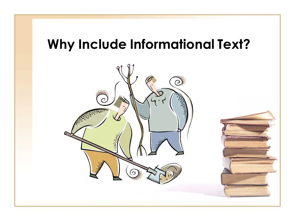 Why Include Informational Text
