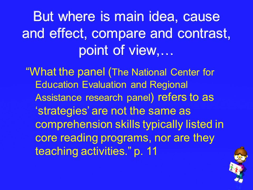 But where is main idea, cause and effect, compare and contrast, point of view,…