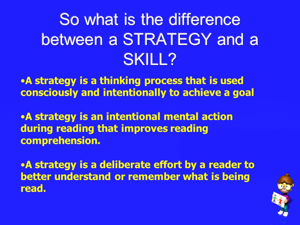 So what is the difference between a STRATEGY and a SKILL