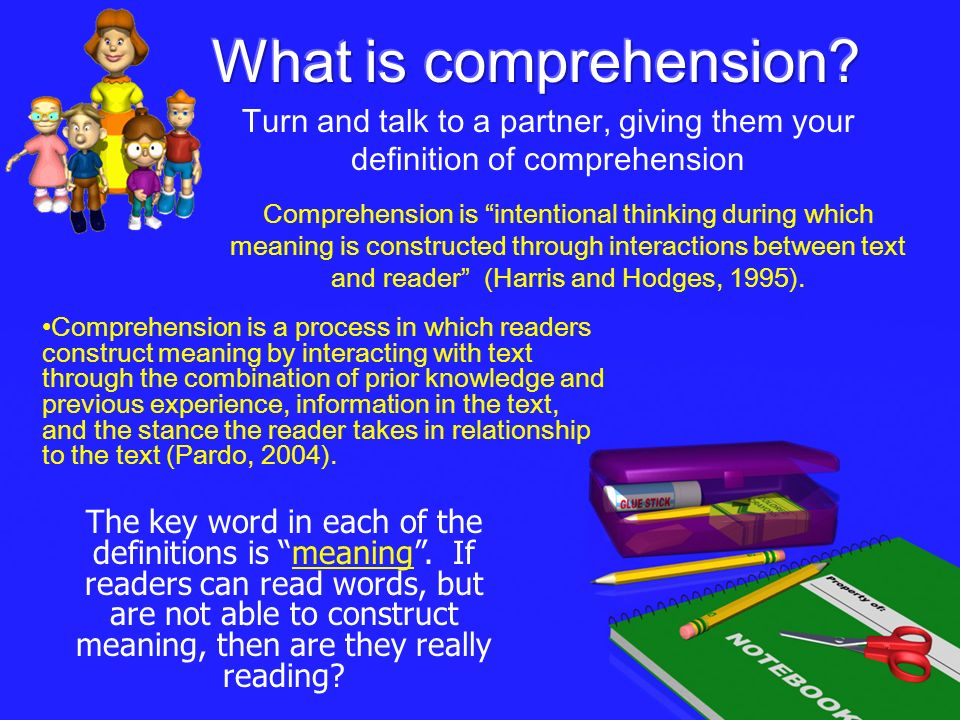 What is comprehension Turn and talk to a partner, giving them your definition of comprehension.