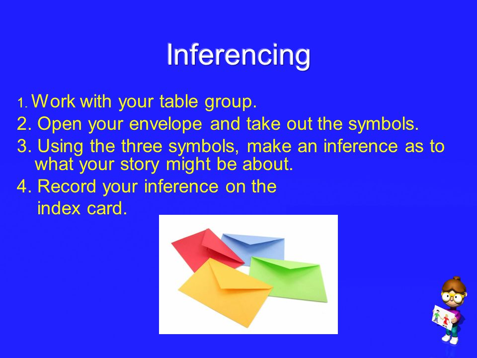 Inferencing 2. Open your envelope and take out the symbols.