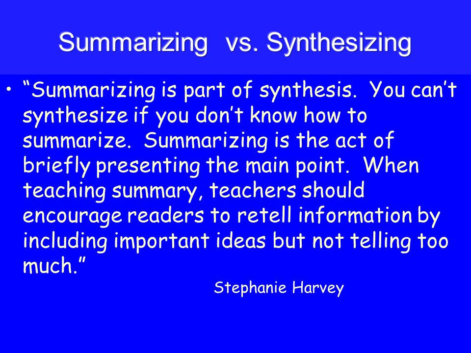 Summarizing vs. Synthesizing