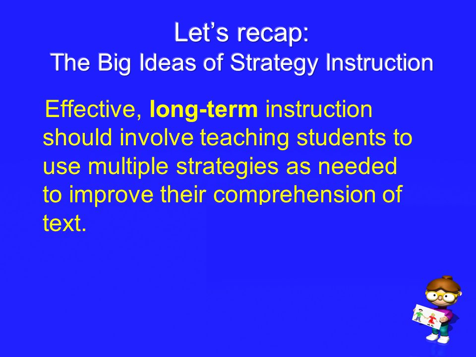 Let's recap: The Big Ideas of Strategy Instruction