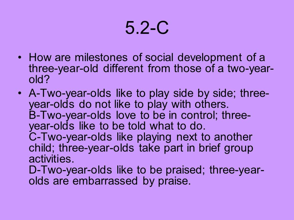 5.2-C How are milestones of social development of a three-year-old different from those of a two-year-old