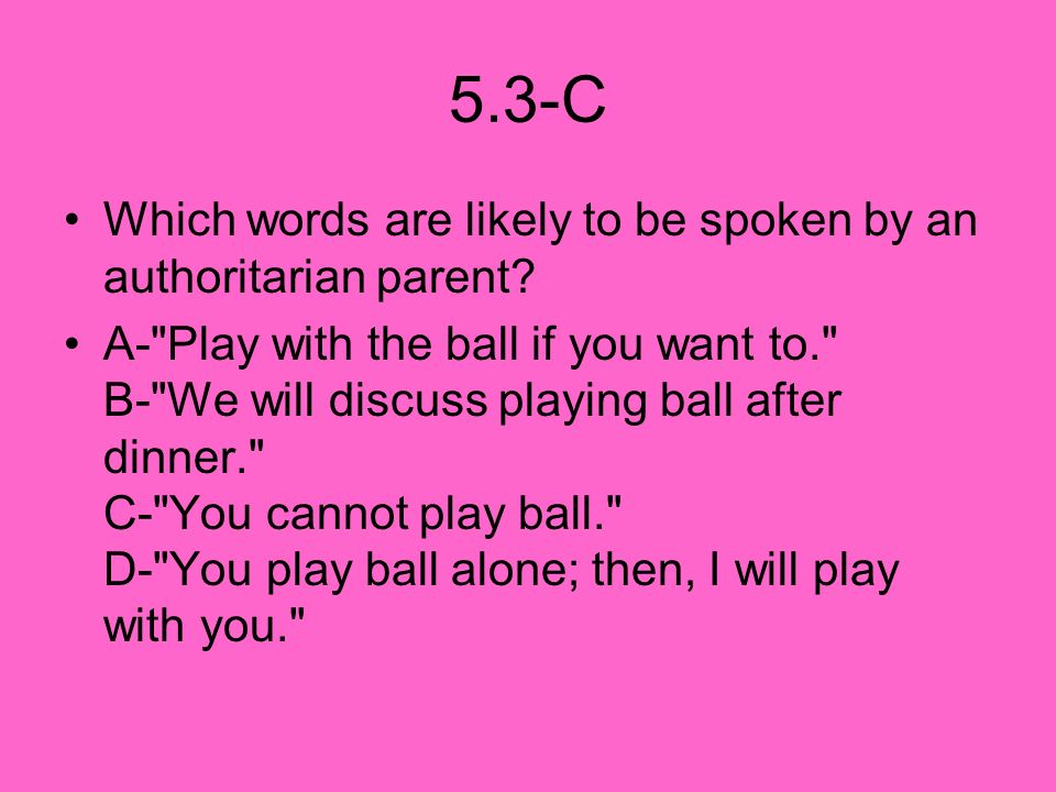 5.3-C Which words are likely to be spoken by an authoritarian parent