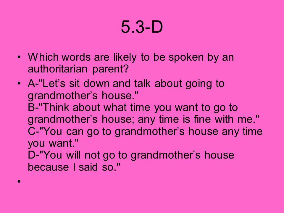 5.3-D Which words are likely to be spoken by an authoritarian parent