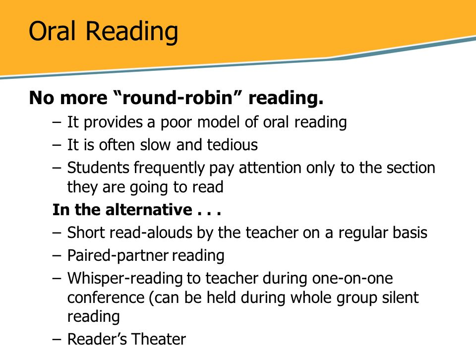 Oral Reading No more round-robin reading.