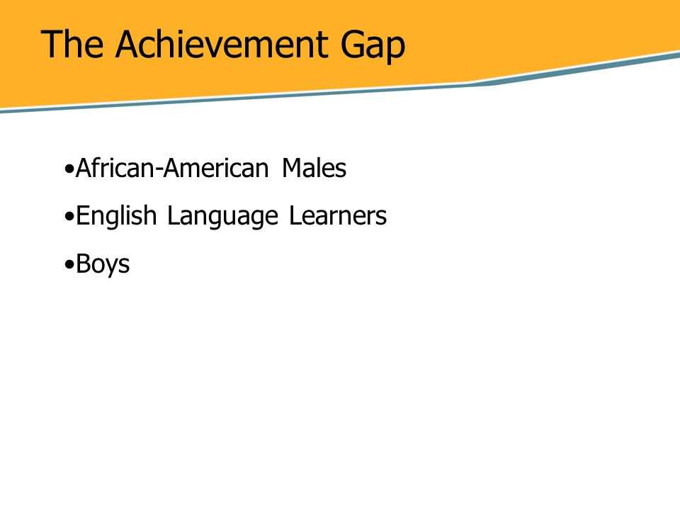 The Achievement Gap African-American Males English Language Learners