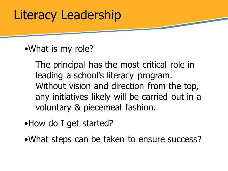 Literacy Leadership What is my role