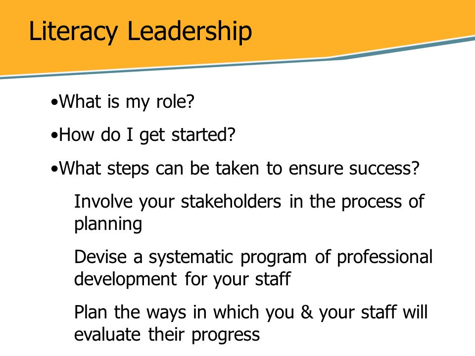 Literacy Leadership What is my role How do I get started