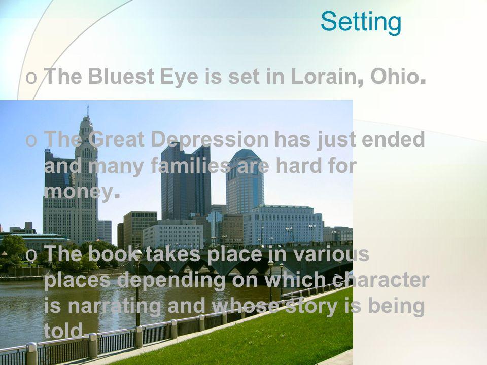 Setting The Bluest Eye is set in Lorain, Ohio.