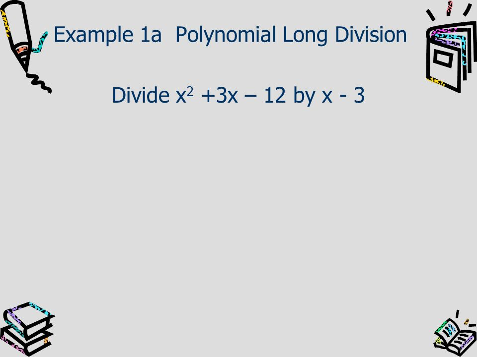 Example 1a Polynomial Long Division