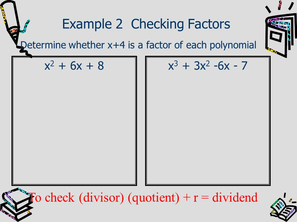 Example 2 Checking Factors