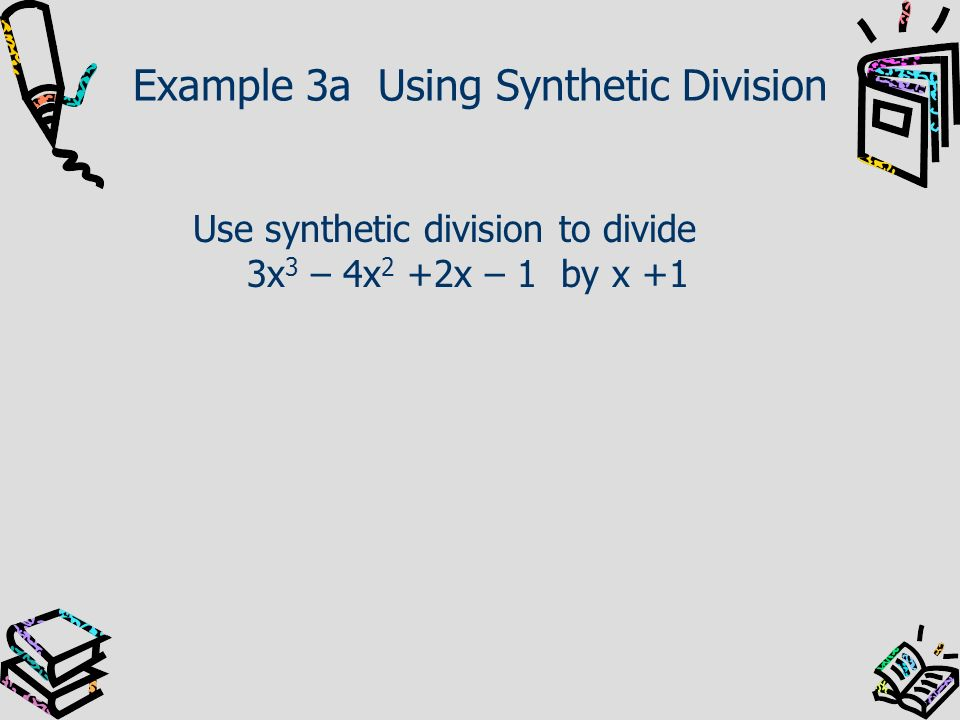 Example 3a Using Synthetic Division