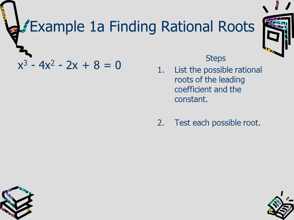 Example 1a Finding Rational Roots