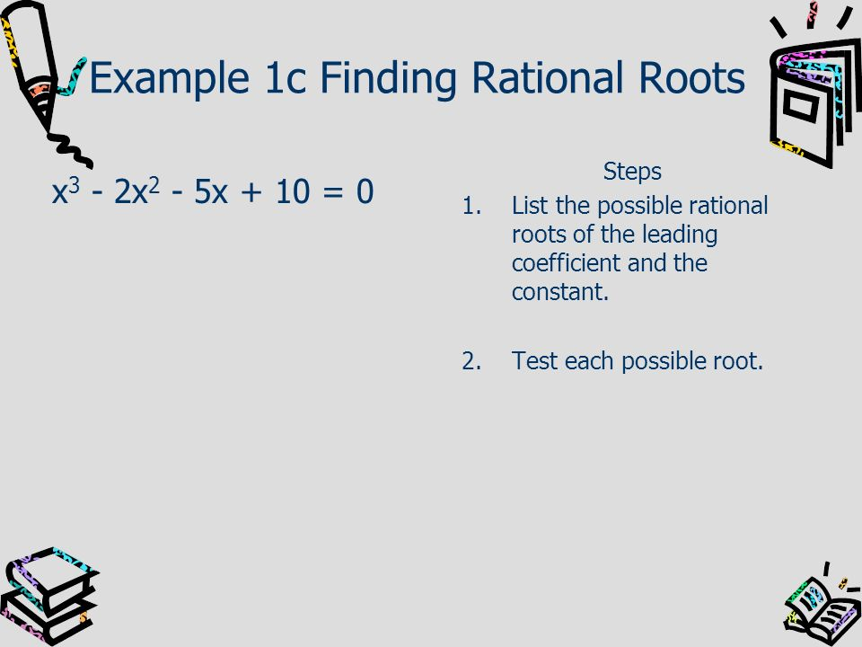 Example 1c Finding Rational Roots