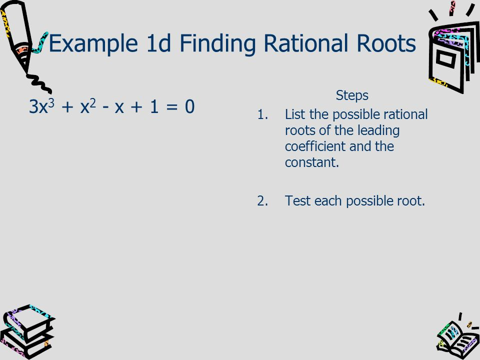 Example 1d Finding Rational Roots
