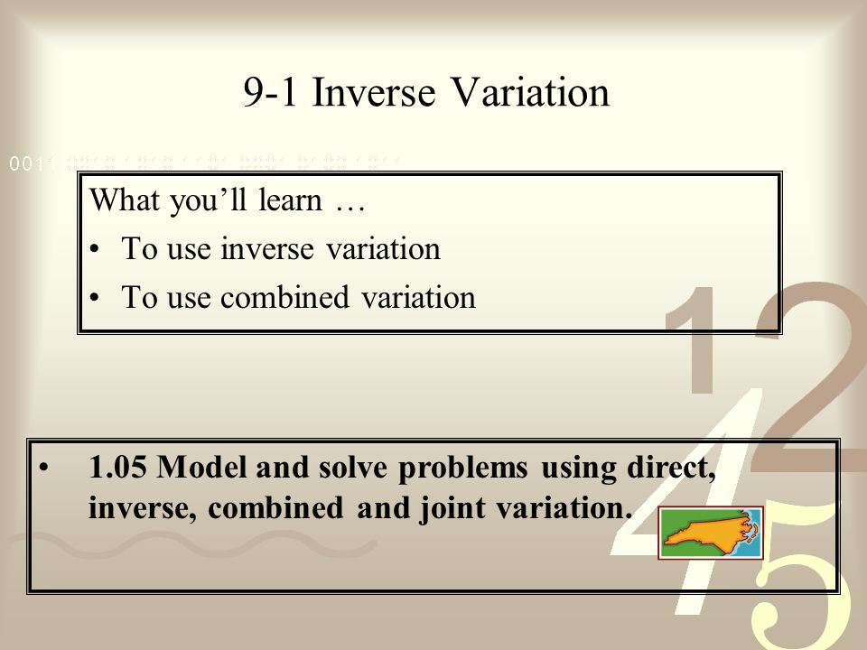 9-1 Inverse Variation What you'll learn … To use inverse variation