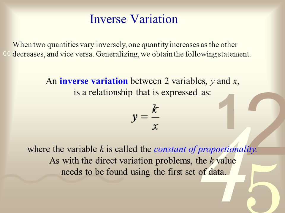 Inverse Variation An inverse variation between 2 variables, y and x,