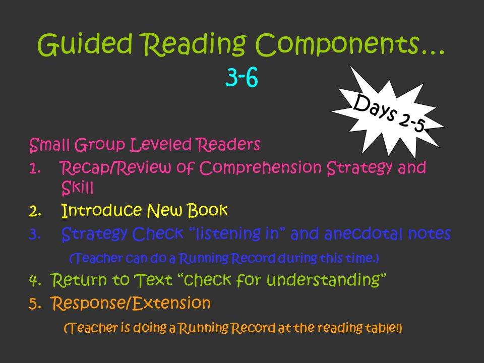 Guided Reading Components… 3-6