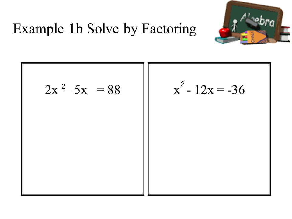Example 1b Solve by Factoring