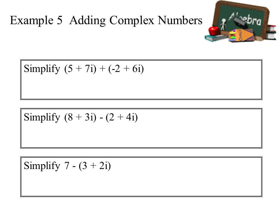 Example 5 Adding Complex Numbers