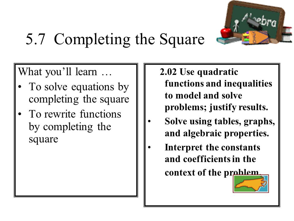 5.7 Completing the Square What you'll learn …