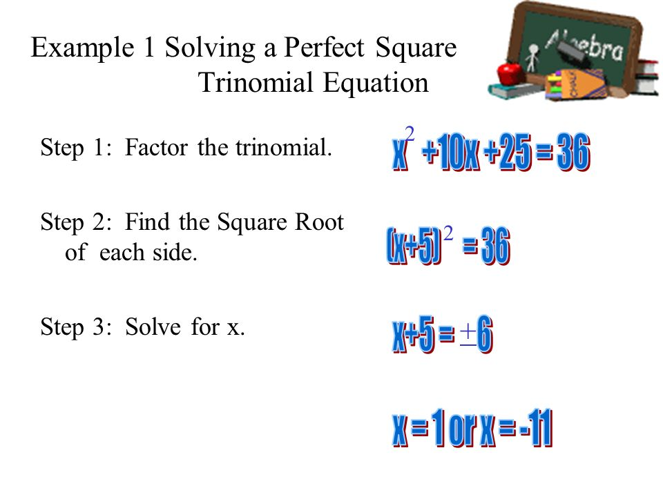 Example 1 Solving a Perfect Square Trinomial Equation